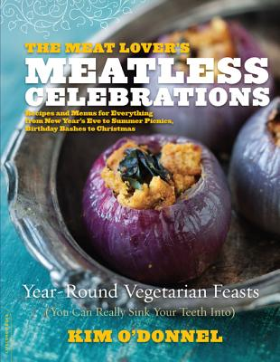 The Meat Lover's Meatless Celebrations By O'donnel, Kim